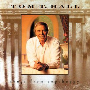 Tom T. Hall: Songs From Sopchoppy