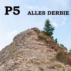P5: Alles Derbie