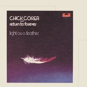 Chick Corea, Return To Forever: Light As A Feather
