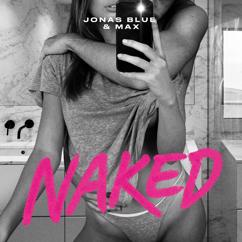 Jonas Blue, MAX: Naked