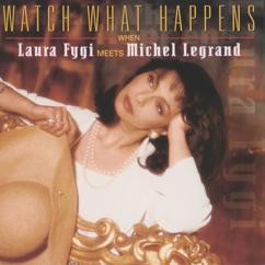 Laura Fygi: Watch What Happens When Laura Fygi Meets Michel Legrand