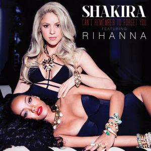 Shakira feat. Rihanna: Can't Remember to Forget You