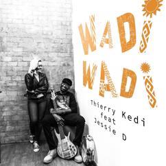 Thierry Kedi feat. Jessie D: Wadi Wadi
