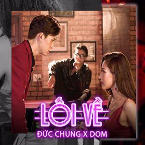 Đức Chung & DOM: Lối Về