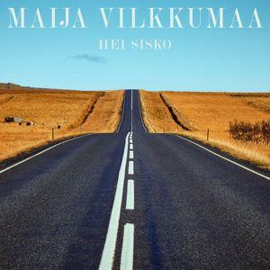 Maija Vilkkumaa: Hei sisko