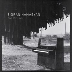 Tigran Hamasyan: For Gyumri