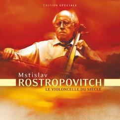 Mstislav Rostropovich: Le Violoncelle Du Siècle