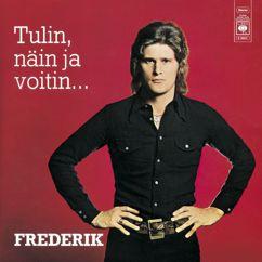 Frederik: En viihdy luonas