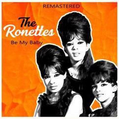 The Ronettes: Be My Baby (Remastered)