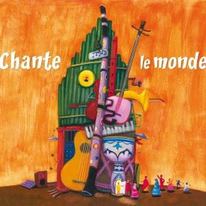 Various Artists: Chante le monde