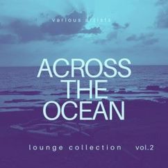 Various Artists: Across the Ocean (Lounge Collection), Vol. 2