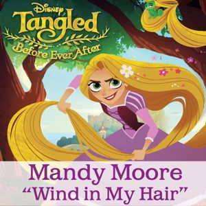 "Mandy Moore: Wind in My Hair (From ""Tangled: Before Ever After"")"