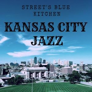 Kansas Jazz City: Street's Blue Room