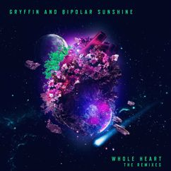 Bipolar Sunshine, Gryffin: Whole Heart (The Remixes)