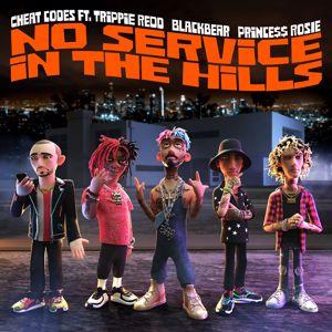 Cheat Codes: No Service In The Hills (feat. Trippie Redd, Blackbear, PRINCE$$ ROSIE)