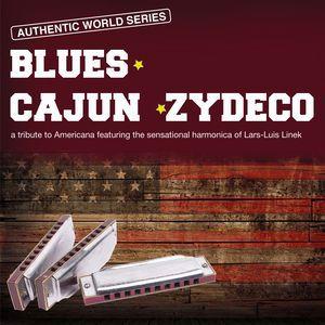 Lars-Luis Linek: Blues - Cajun - Zydeco (A Tribute to Americana Featuring the Sensational Harmonica of Lars-Luis Linek)