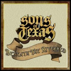 Sons Of Texas: Beneath The Riverbed