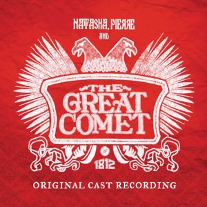 Natasha, Pierre and the Great Comet of 1812 (Original Cast Recording): Natasha, Pierre And The Great Comet Of 1812 (Original Cast Recording)