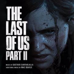 Gustavo Santaolalla & Mac Quayle: The Last of Us Part II (Original Soundtrack)