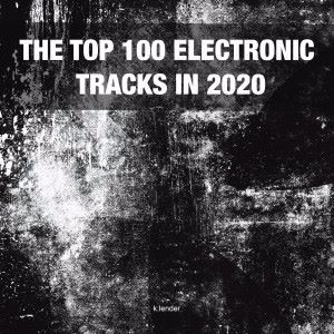 Various Artists: The Top 100 Electronic Tracks in 2020