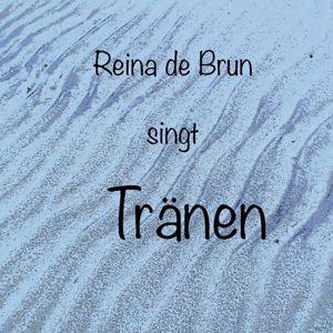 Reina de Brun: Tränen