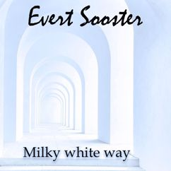 Evert Sooster: Milky White Way