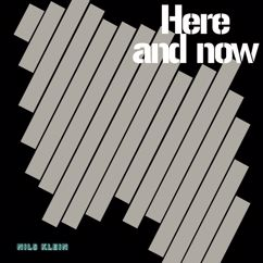 Nils Klein: Here and Now