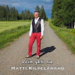 Matti Kilpelänaho: Vain yksi tie