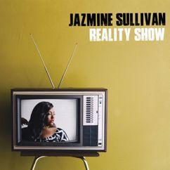 Jazmine Sullivan: Reality Show