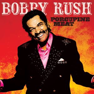 Bobby Rush: Porcupine Meat