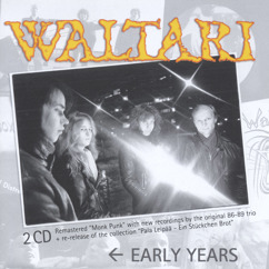 Waltari: Early Days: Monk Punk & New Oldies / Pala Leipää - Ein Stückchen Brot