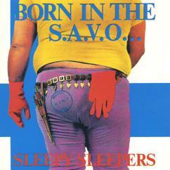 Sleepy Sleepers: Born In The S.A.V.O...
