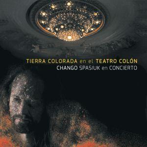 Chango Spasiuk: Tierra Colorada en el Teatro Colón: Chango Spasiuk en Concierto (En Vivo) (En Vivo en el Teatro Colón)