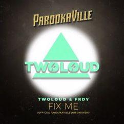 twoloud & FRDY: Fix Me