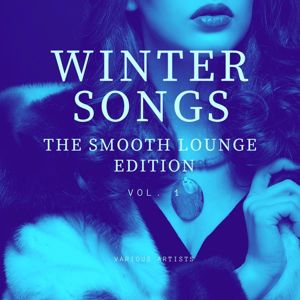 Various Artists: Winter Songs (The Smooth Lounge Edition), Vol. 1