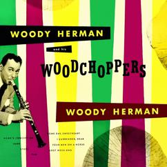 Woody Herman: Woody Herman and His Woodchoppers