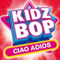 KIDZ BOP Kids: Ciao Adios