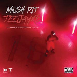TeejayX6: Mosh Pit