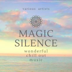 Various Artists: Magic Silence (Wonderful Chill out Music)