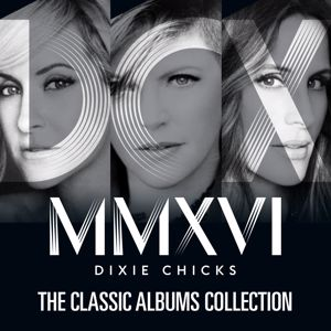 Dixie Chicks: The Classic Albums Collection