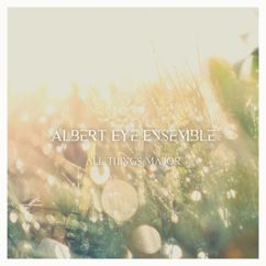 Albert Eye Ensemble: All Things Major