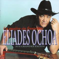 Eliades Ochoa: Un guajiro sin fronteras - Sus grandes éxitos