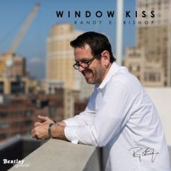Randy E. Bishop: Window Kiss