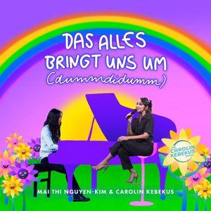 Carolin Kebekus feat. Mai Thi Nguyen-Kim: Das alles bringt uns um (dumm didumm...)