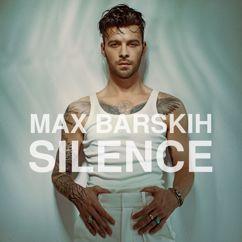 Max Barskih: Silence