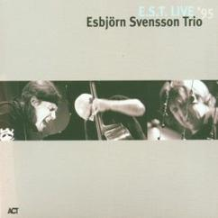 e.s.t. Esbjörn Svensson Trio: What Did You Buy Today (Live)