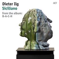 Dieter Ilg with Rainer Böhm & Patrice Héral: Siciliano