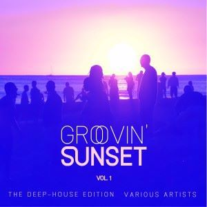 Various Artists: Groovin' Sunset (The Deep-House Edition), Vol. 1