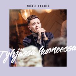 Mikael Gabriel: Tyhjässä Huoneessa (Vain Elämää Kausi 5)