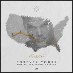 Kygo, Avicii, Sandro Cavazza: Forever Yours